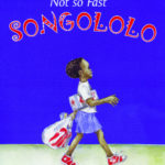 not-so-fast-songololo-1